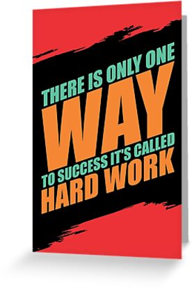 There Is Only One Way To Success Its Called Hard Work Gym