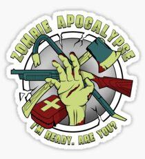 Zombie Apocalypse - I'm ready. Are you? Sticker