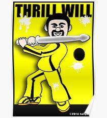 Thrill Will Poster