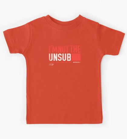 I'm Not The Unsub Kids Clothes