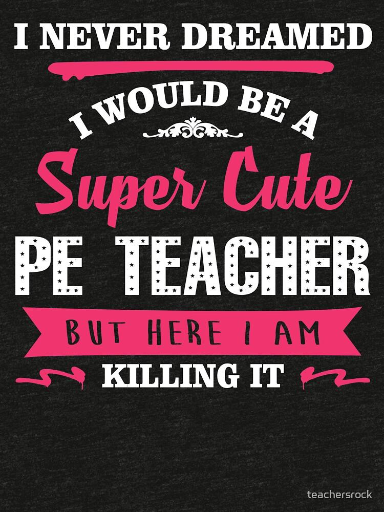 Ich habe nie geträumt, dass ich ein super niedlicher Sportlehrer wäre, aber hier töte ich es. von teachersrock