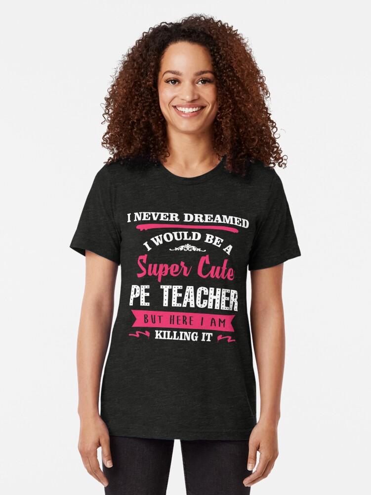 Alternative Ansicht von Ich habe nie geträumt, dass ich ein super niedlicher Sportlehrer wäre, aber hier töte ich es. Vintage T-Shirt