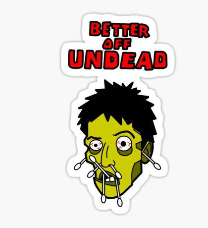 Better Off Undead Sticker