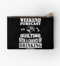 Weekend Forecast: Quilting With A Chance Of Drinking Studio Pouch