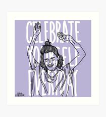 Celebrate Yourself Everday Art Print