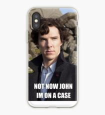 Not Now John im on a case iPhone Case