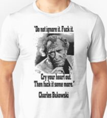 BUKOWSKI quote - FUCK it Unisex T-Shirt