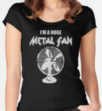 I'm a Huge Metal Fan Women's Fitted Scoop T-Shirt