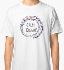 Calm Down (in tie dye) Classic T-Shirt