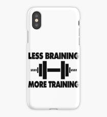 Less Braining More Training iPhone Case