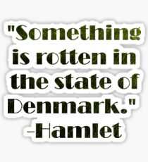 Something Is Rotten In The State of Denmark Sticker