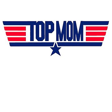 Top Mom by movie-shirts