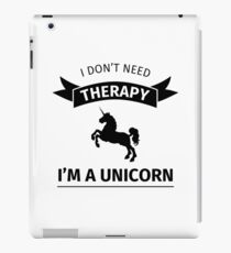 I don't need therapy I'm a unicorn iPad-Hülle & Klebefolie