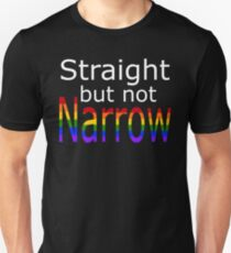 Straight But Not Narrow (white text) T-Shirt