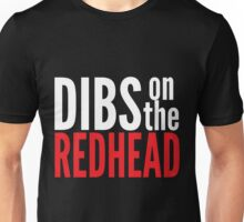 Dibs on the Redhead Unisex T-Shirt