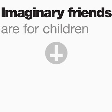 Imaginary friends are for children by rabsimpson