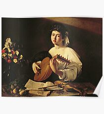 Michelangelo Merisi Da Caravaggio - The Lute Player. Man portrait: Young man, curly head, young, secular,  lute, player, musician,  music,  violin, sexy men, Roses  Poster