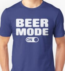 Beer Mode On Unisex T-Shirt