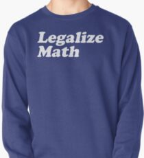Legalize Math Pullover
