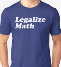 Legalize Math Unisex T-Shirt
