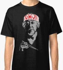 Man who catch fly with chopstick accomplish anything. Classic T-Shirt