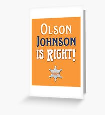 Olson Johnson is Right! Greeting Card