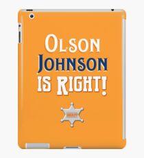 Olson Johnson is Right! iPad Case/Skin