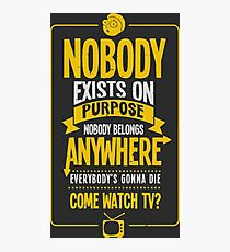 Rick & Morty; Nobody exists on purpose... Photographic Print
