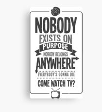 Rick & Morty; Nobody exists on purpose... (White/Light Grey Version) Canvas Print