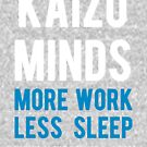 Kaizo Minds - More Work, Less Sleep (Blue) by LewisJFC
