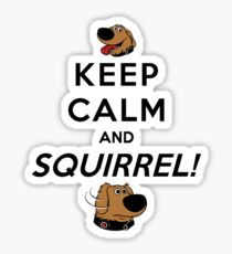 Keep Calm and SQUIRREL Sticker