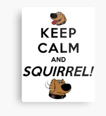 Keep Calm and SQUIRREL Metal Print
