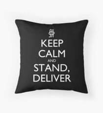 Keep Calm and Stand, Deliver Pillow (black) Throw Pillow