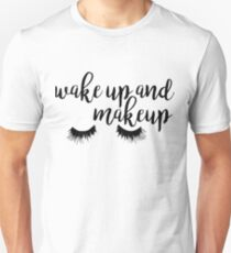 Wake Up and Makeup T-Shirt