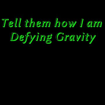 Defying Gravity by aimeedraper