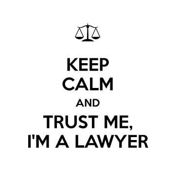 Trust Me I'm A Lawyer! by Irrational-Art