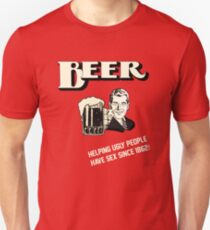 BEER HELPING UGLY PEOPLE HAVE SEX SINCE 1862 T-Shirt