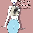 Me and My Whoadie by KLCreative