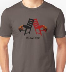 Chairs! Unisex T-Shirt