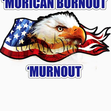'Murican Burnout by Joman