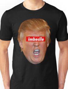 Trump Imbecile Unisex T-Shirt