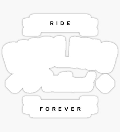 Ride Forever Sticker