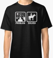 Funny Horse Riding Problem Solved Classic T-Shirt