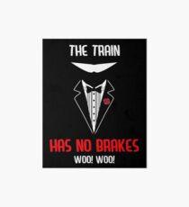 The Train has no brakes Art Board