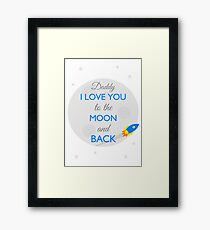 Fathers Day - Love you to the moon and back Framed Print