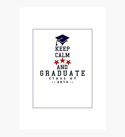Keep Calm and graduate VRS2 Photographic Print