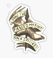 Lynn! I've Pierced My Foot on a Spiiike! Sticker