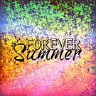 FOREVER SUMMER Happy Rainbow Colorful Typography Abstract Painting by EbiEmporium