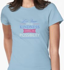 Live peace, speak kindness, dwell in possibility T-Shirt