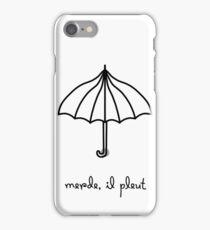 Merde, il pleut iPhone Case/Skin